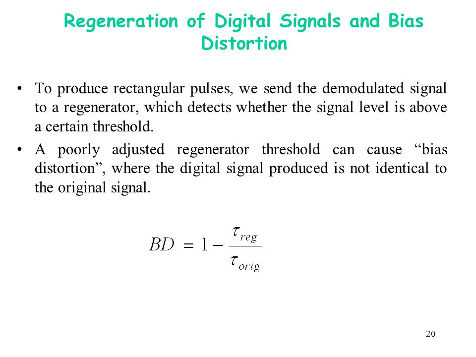 Regeneration of Digital Signals and Bias Distortion