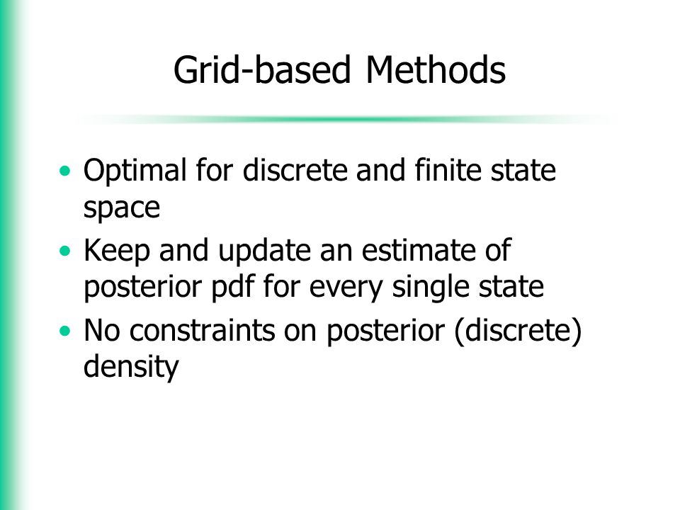 Grid-based Methods Optimal for discrete and finite state space