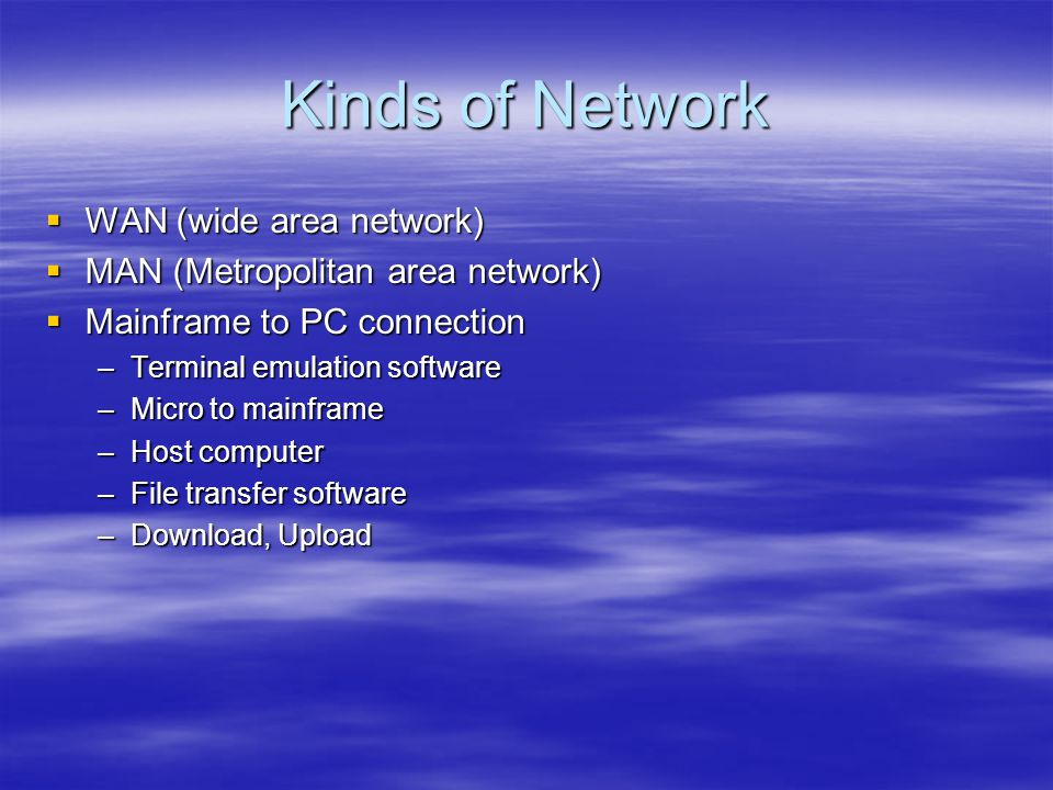 Kinds of Network WAN (wide area network)