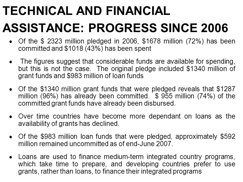 TECHNICAL AND FINANCIAL ASSISTANCE: PROGRESS SINCE 2006
