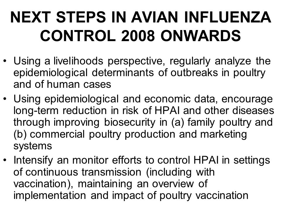 NEXT STEPS IN AVIAN INFLUENZA CONTROL 2008 ONWARDS