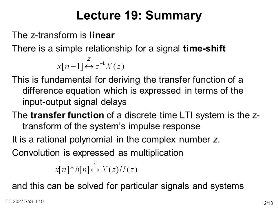 Lecture 19: Summary The z-transform is linear