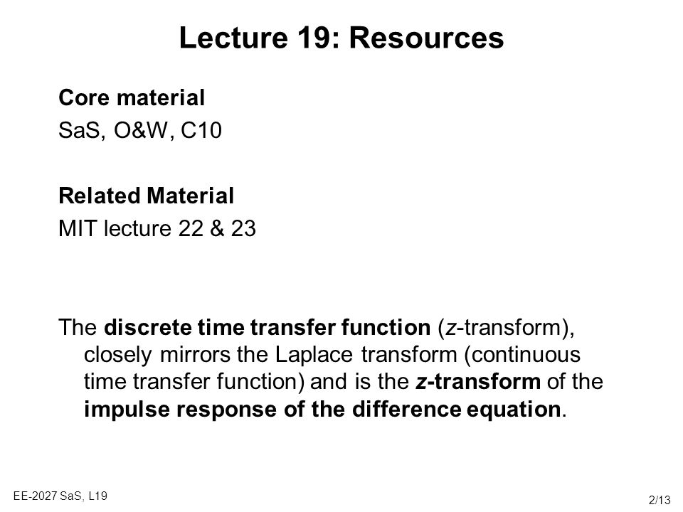 Lecture 19: Resources Core material SaS, O&W, C10 Related Material