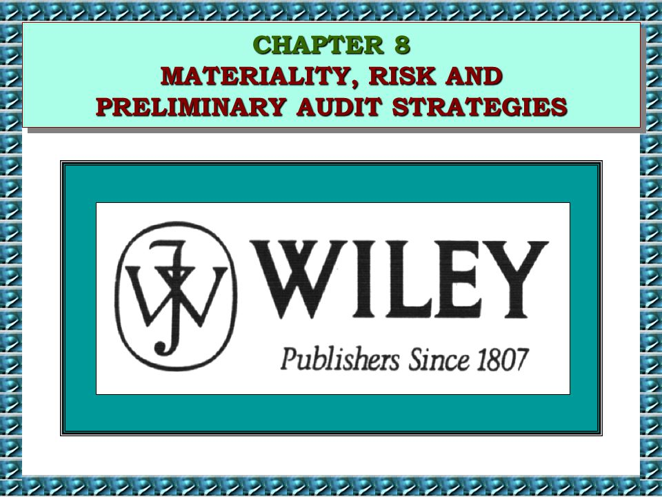 CHAPTER 8 MATERIALITY, RISK AND PRELIMINARY AUDIT STRATEGIES