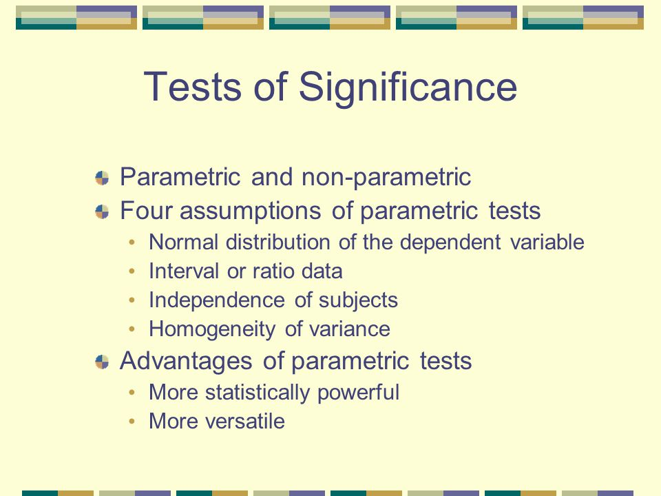 Tests of Significance Parametric and non-parametric