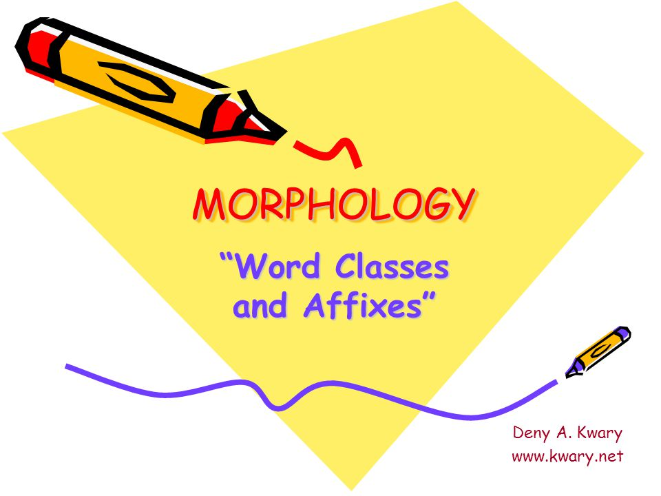 Word Classes and Affixes