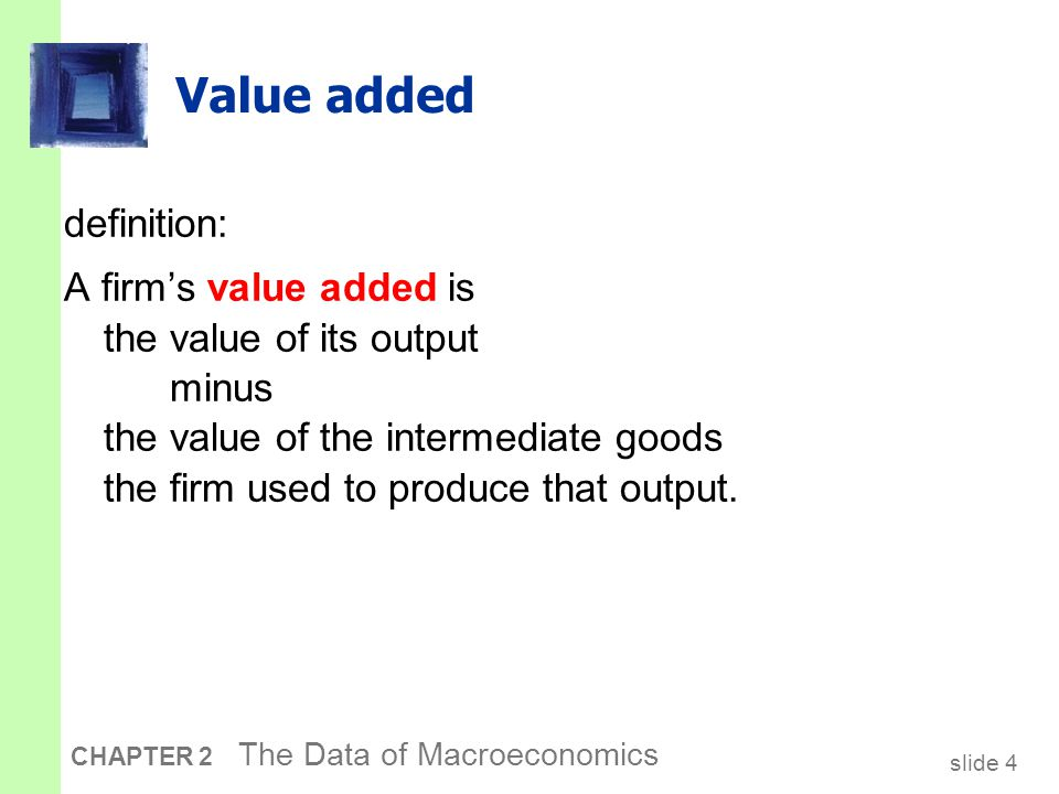 Compute & compare value added at each stage of production and GDP