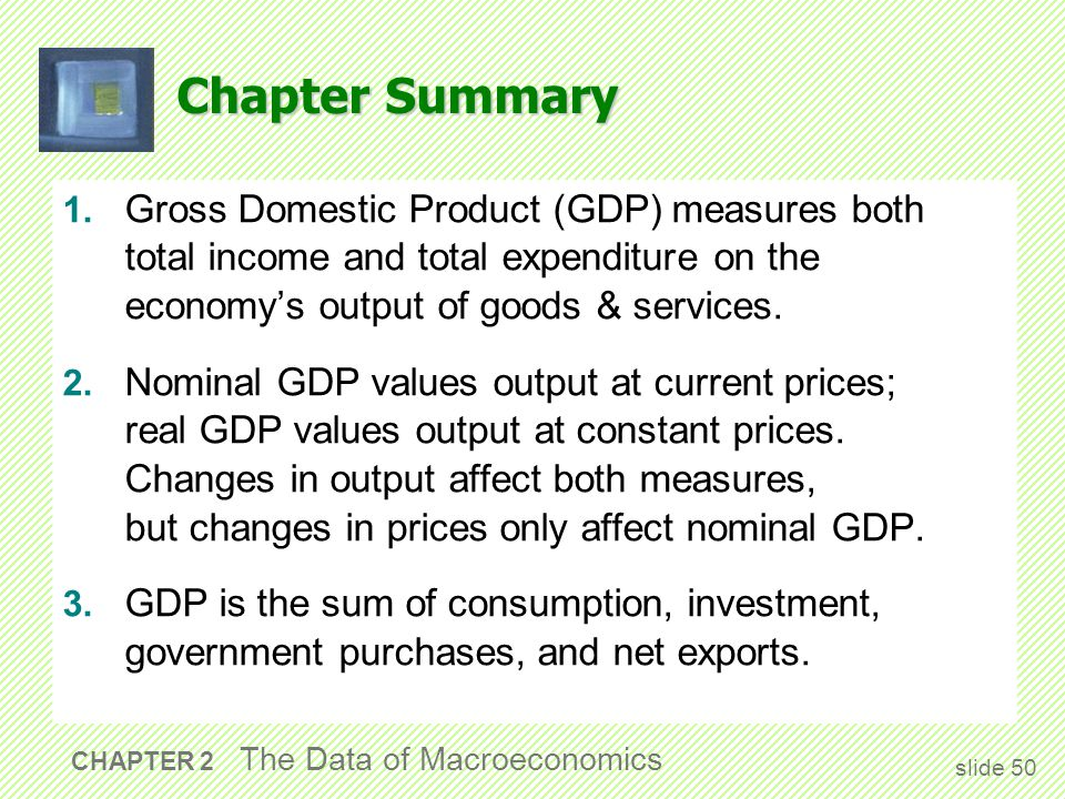 Chapter Summary 4. The overall level of prices can be measured by either.