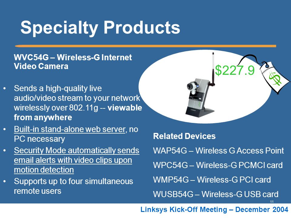 Specialty Products $227.9 WVC54G – Wireless-G Internet Video Camera