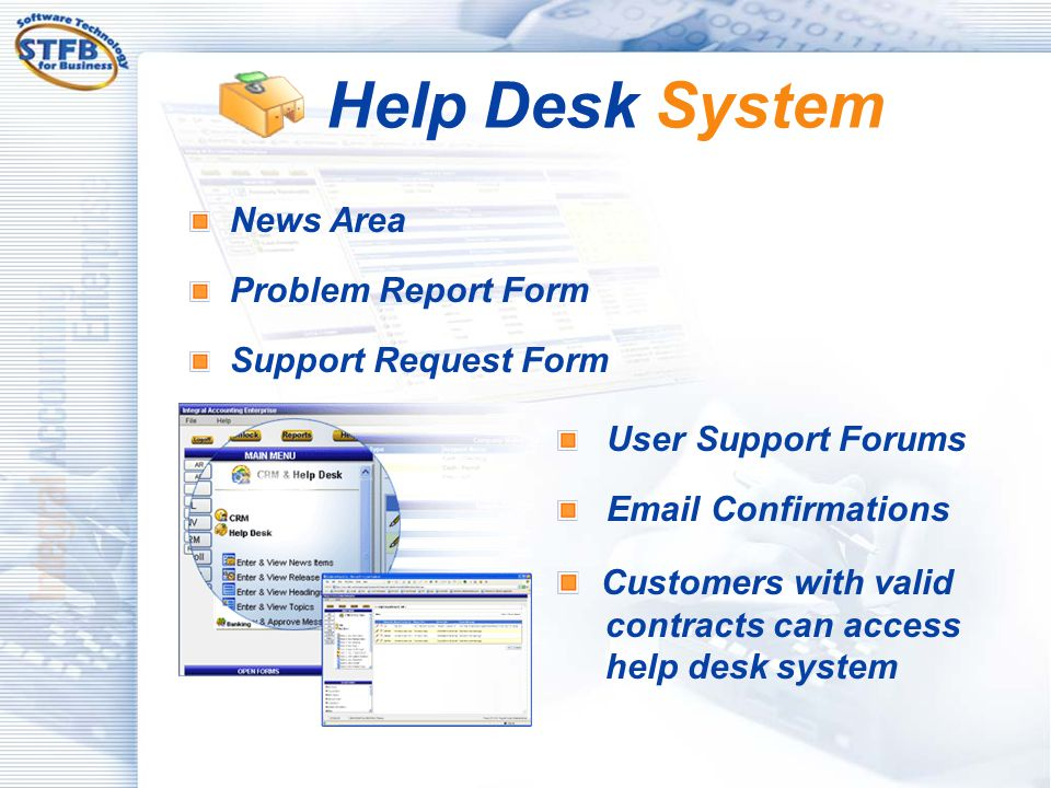 Help Desk System News Area. Problem Report Form. Support Request Form. User Support Forums.  Confirmations.