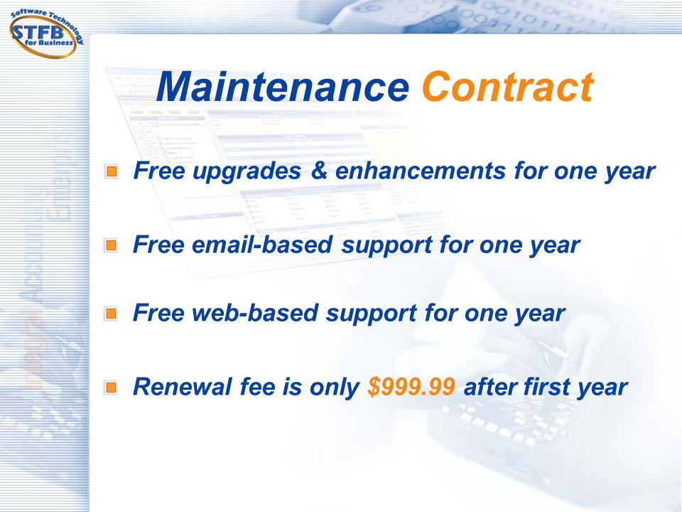 Maintenance Contract Free upgrades & enhancements for one year
