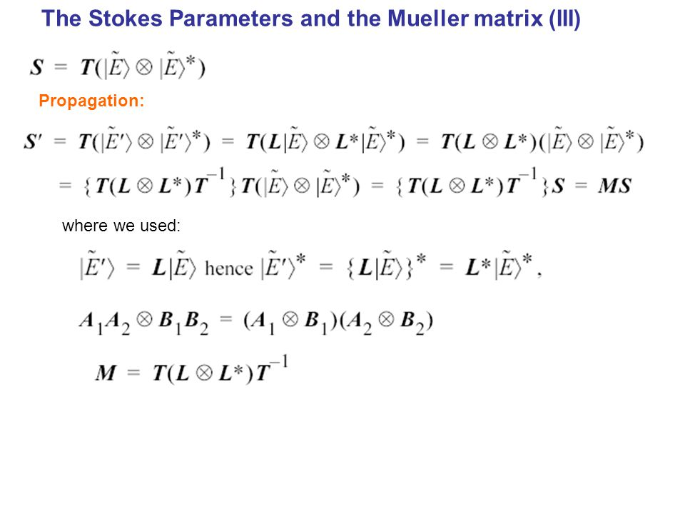 The Stokes Parameters and the Mueller matrix (III)