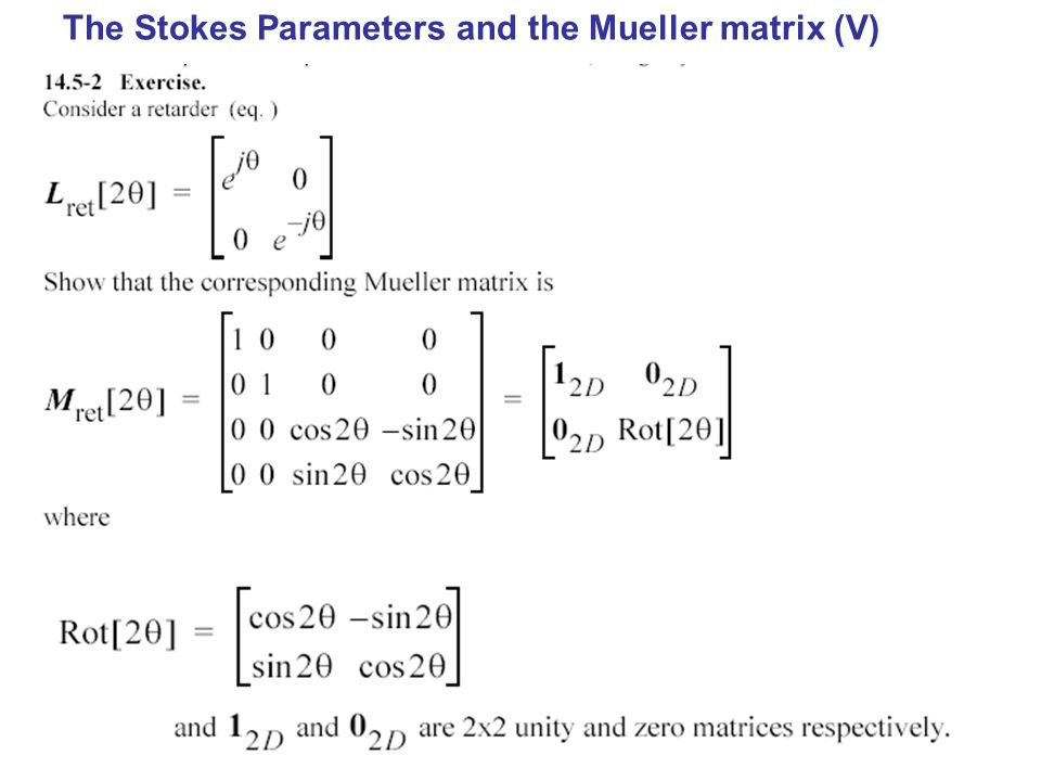 The Stokes Parameters and the Mueller matrix (V)