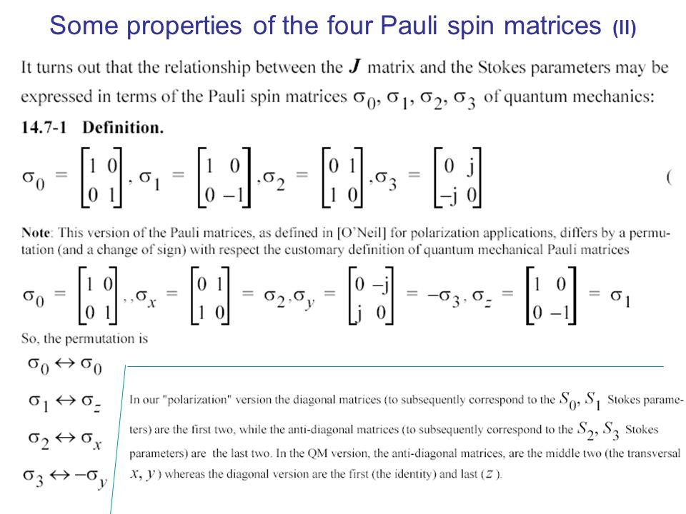 Some properties of the four Pauli spin matrices (II)