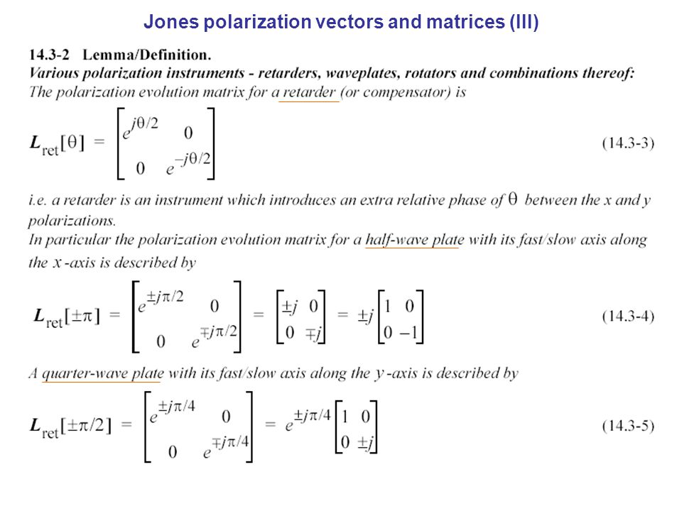 Jones polarization vectors and matrices (III)
