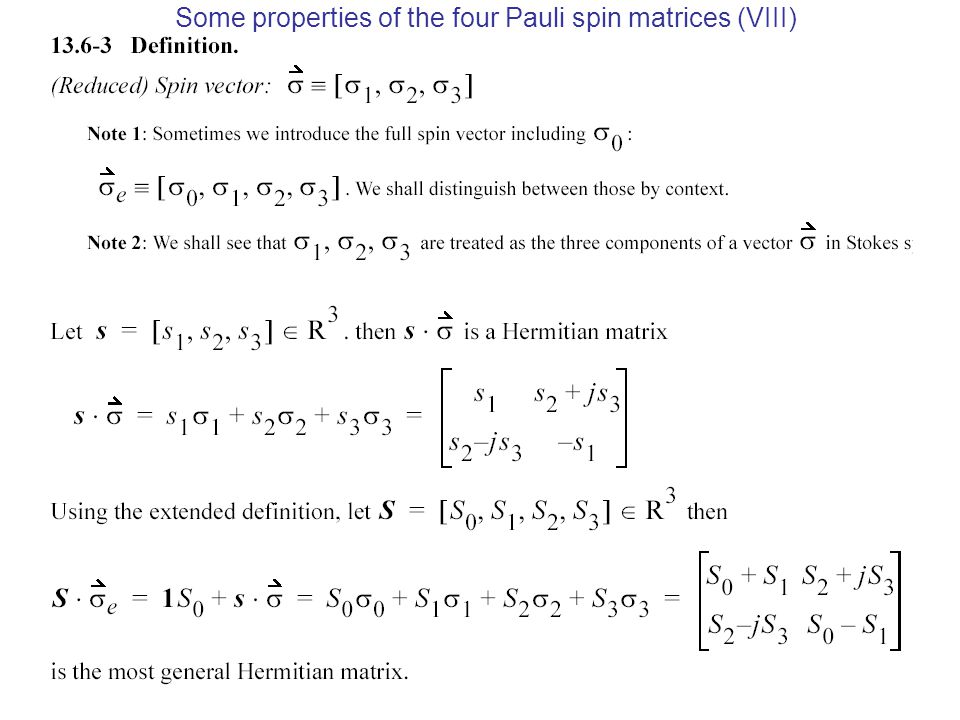 Some properties of the four Pauli spin matrices (VIII)