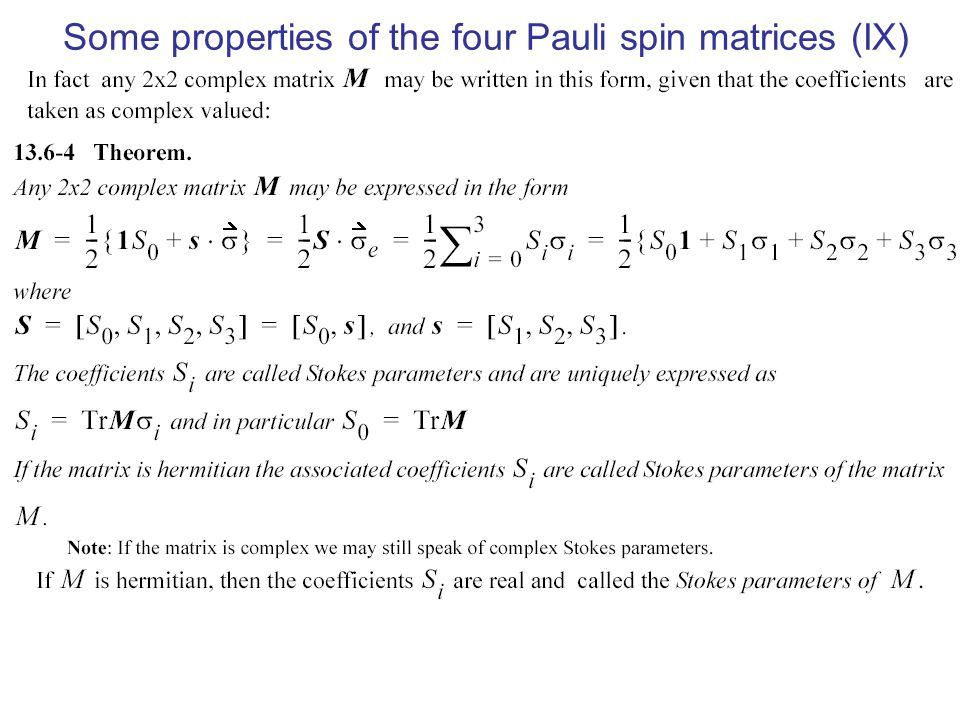 Some properties of the four Pauli spin matrices (IX)