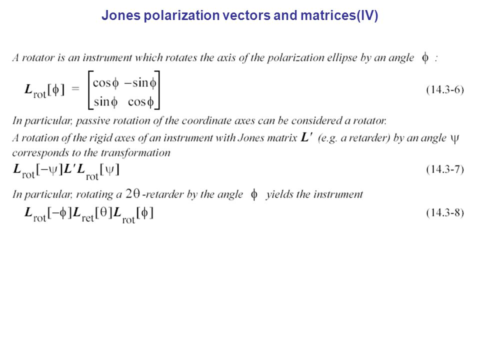 Jones polarization vectors and matrices(IV)