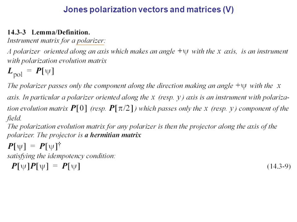 Jones polarization vectors and matrices (V)