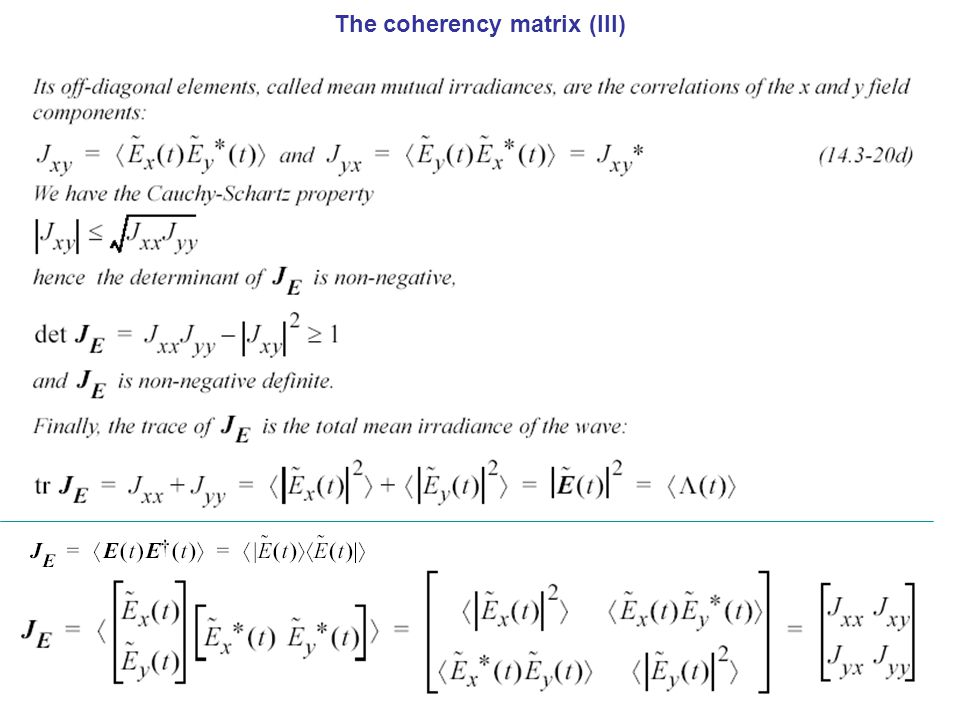 The coherency matrix (III)