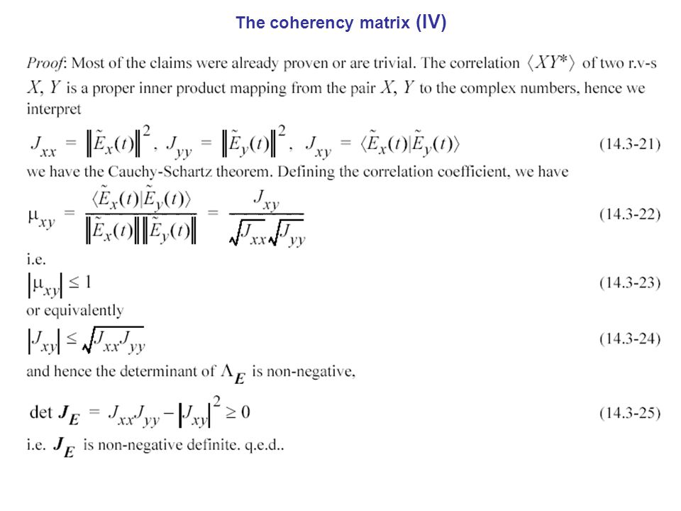 The coherency matrix (IV)