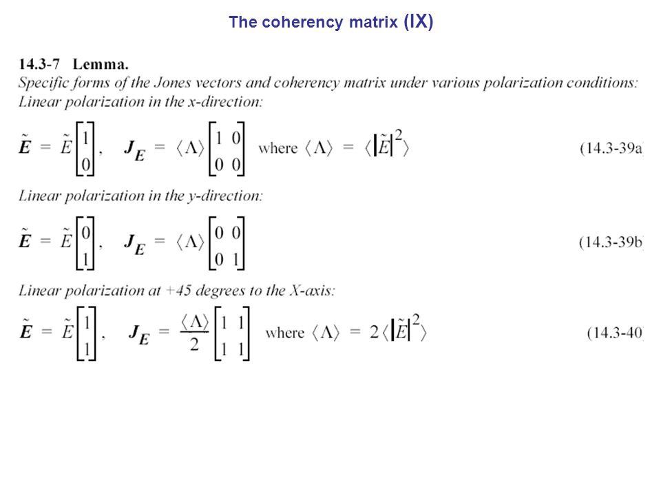 The coherency matrix (IX)