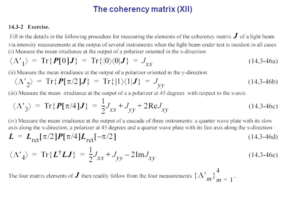 The coherency matrix (XII)