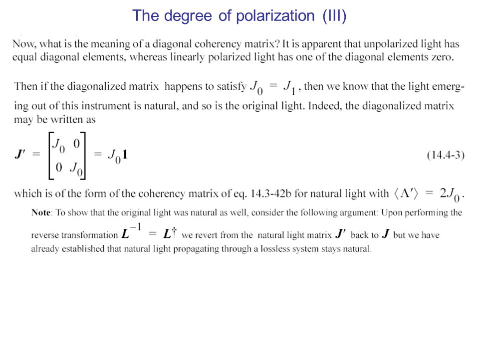 The degree of polarization (III)