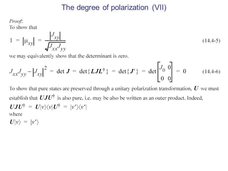 The degree of polarization (VII)