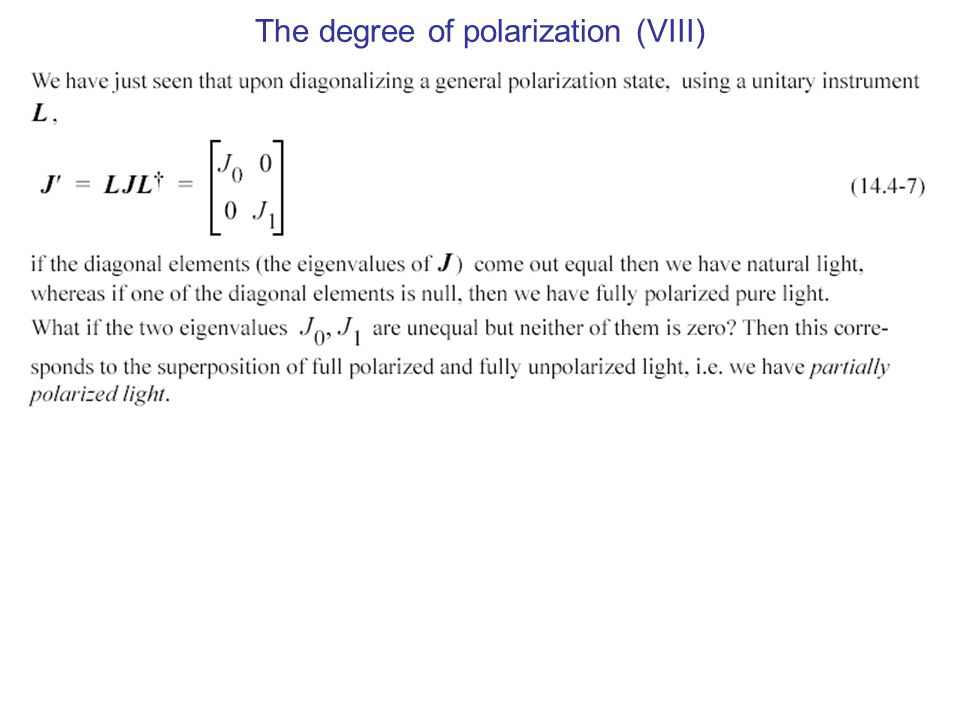 The degree of polarization (VIII)