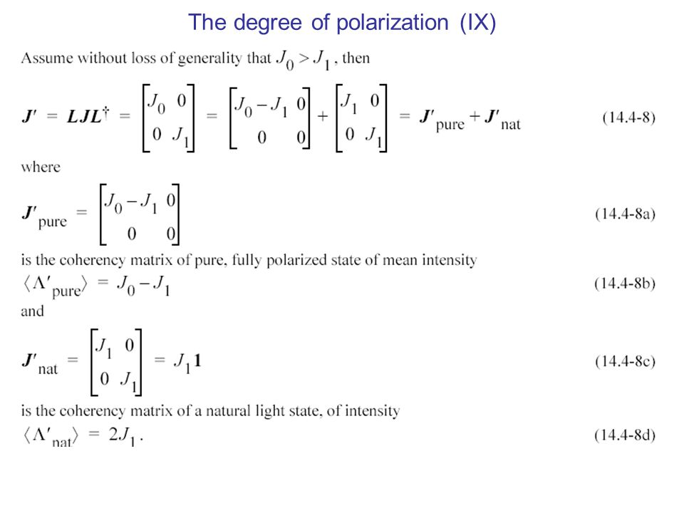 The degree of polarization (IX)