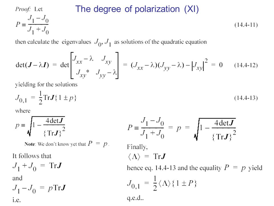 The degree of polarization (XI)