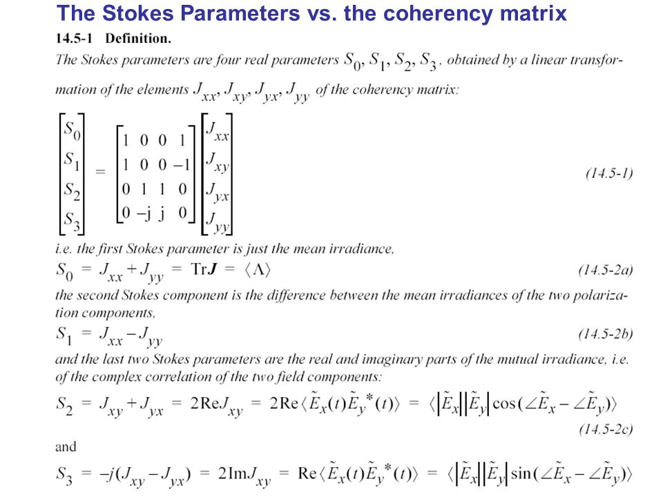 The Stokes Parameters vs. the coherency matrix