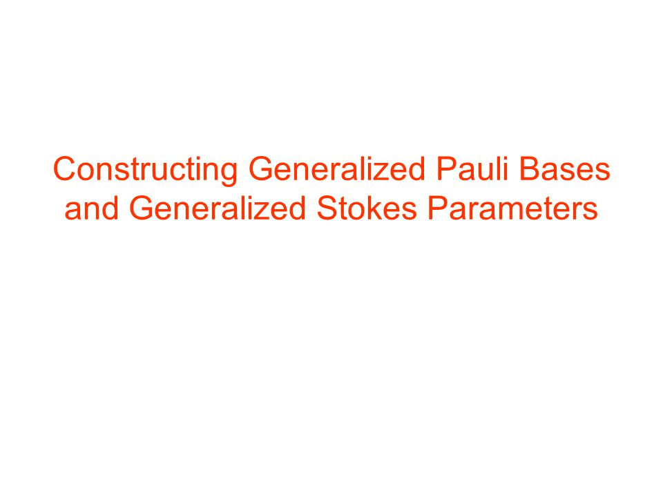 Constructing Generalized Pauli Bases and Generalized Stokes Parameters