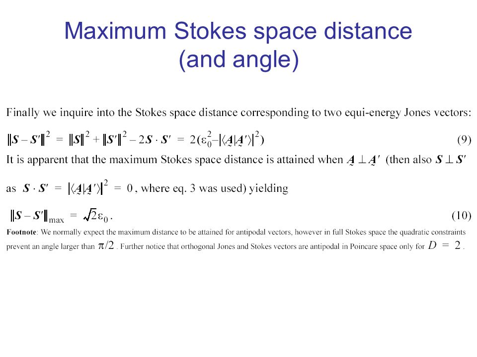 Maximum Stokes space distance (and angle)