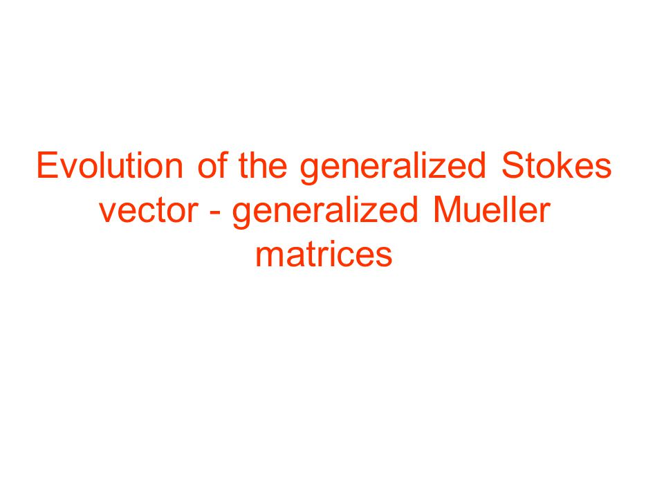 Evolution of the generalized Stokes vector - generalized Mueller matrices