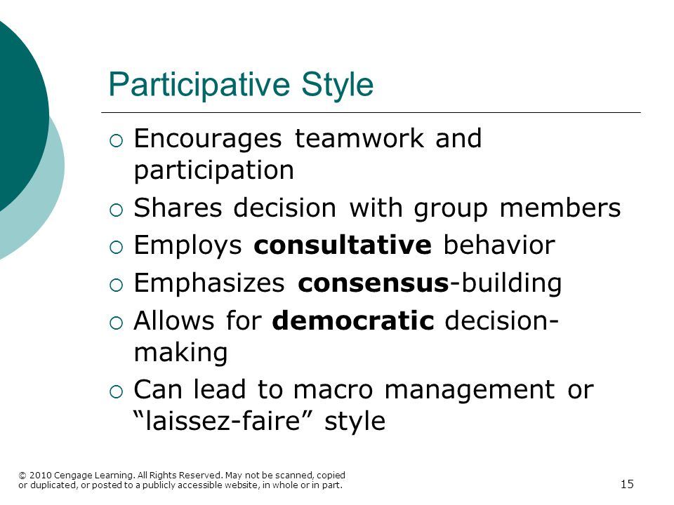 Participative Style Encourages teamwork and participation