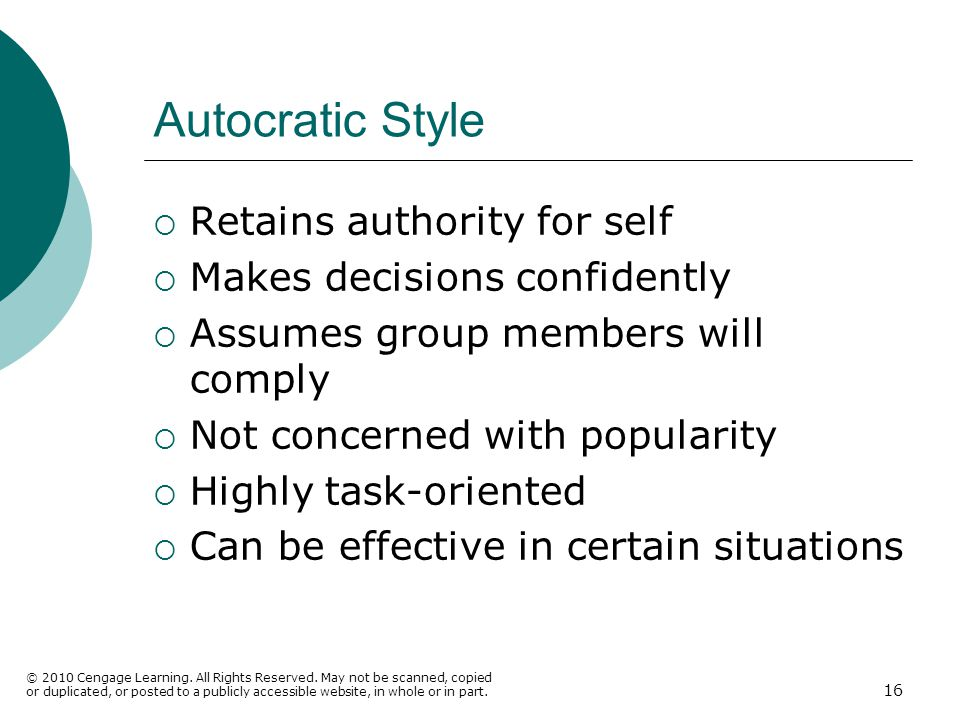 Autocratic Style Retains authority for self