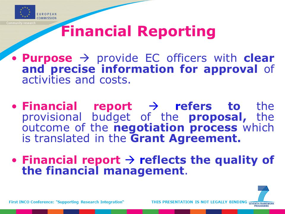 Financial Reporting Purpose  provide EC officers with clear and precise information for approval of activities and costs.