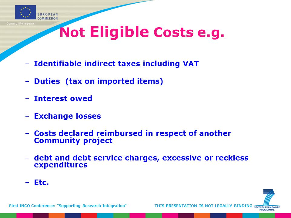 Not Eligible Costs e.g. Identifiable indirect taxes including VAT