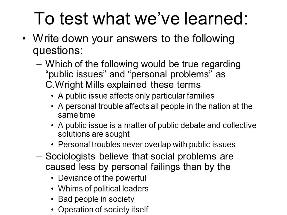 To test what we've learned: