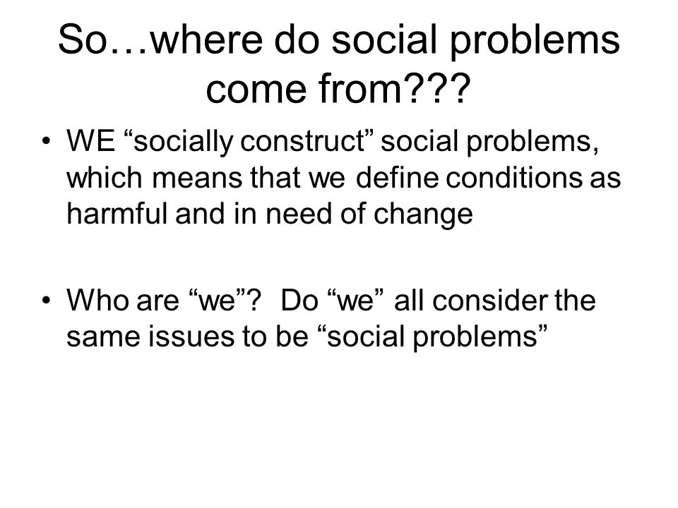 So…where do social problems come from