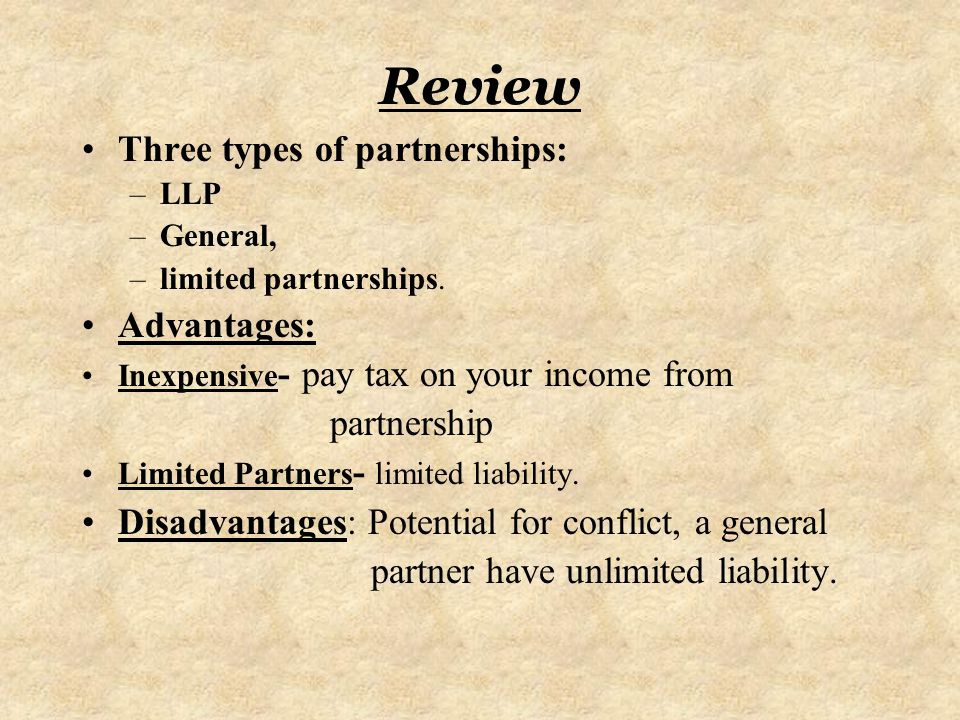 Review Three types of partnerships: Advantages: partnership