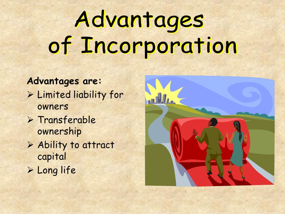 Advantages of Incorporation Advantages are: