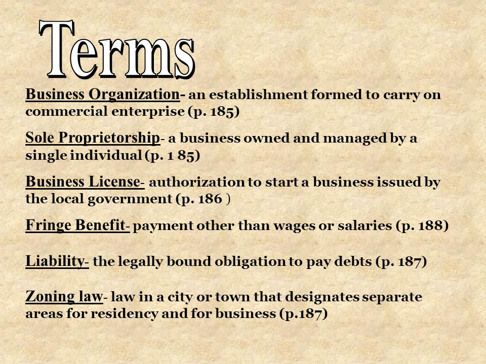 Terms Business Organization- an establishment formed to carry on commercial enterprise (p. 185)