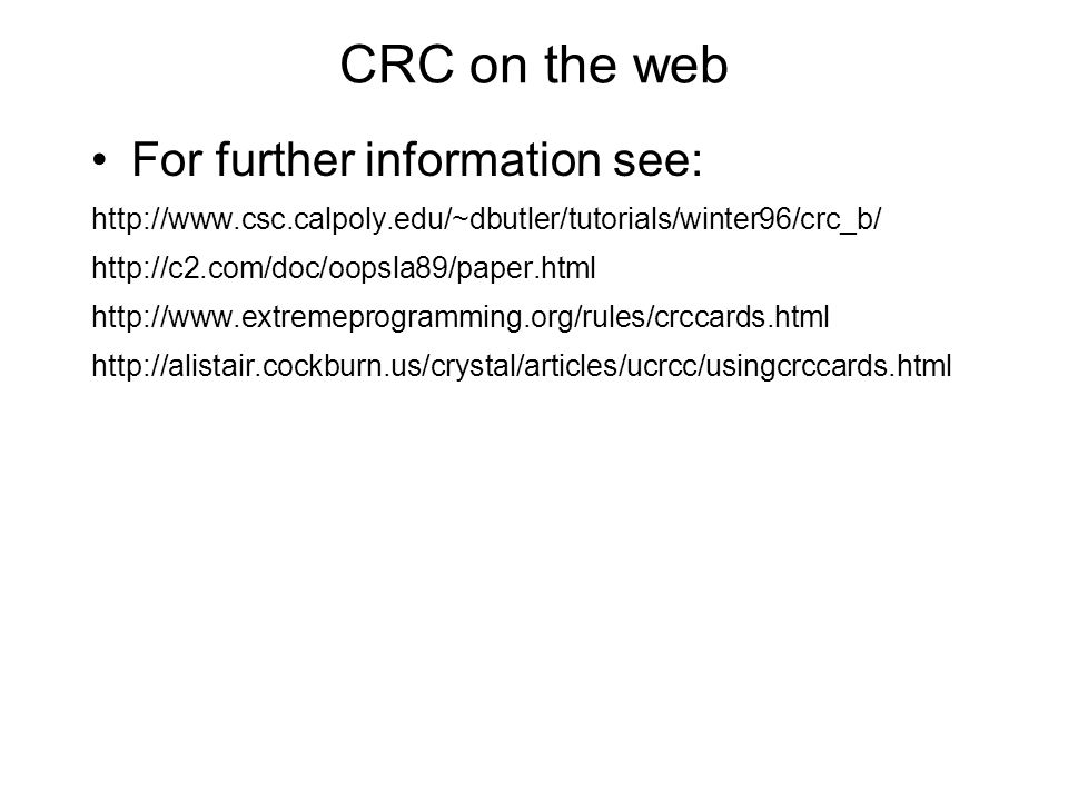 CRC on the web For further information see: