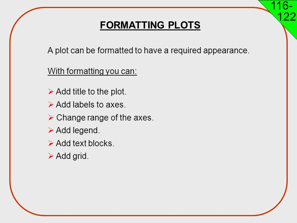 Engineering H192 Winter FORMATTING PLOTS. A plot can be formatted to have a required appearance.