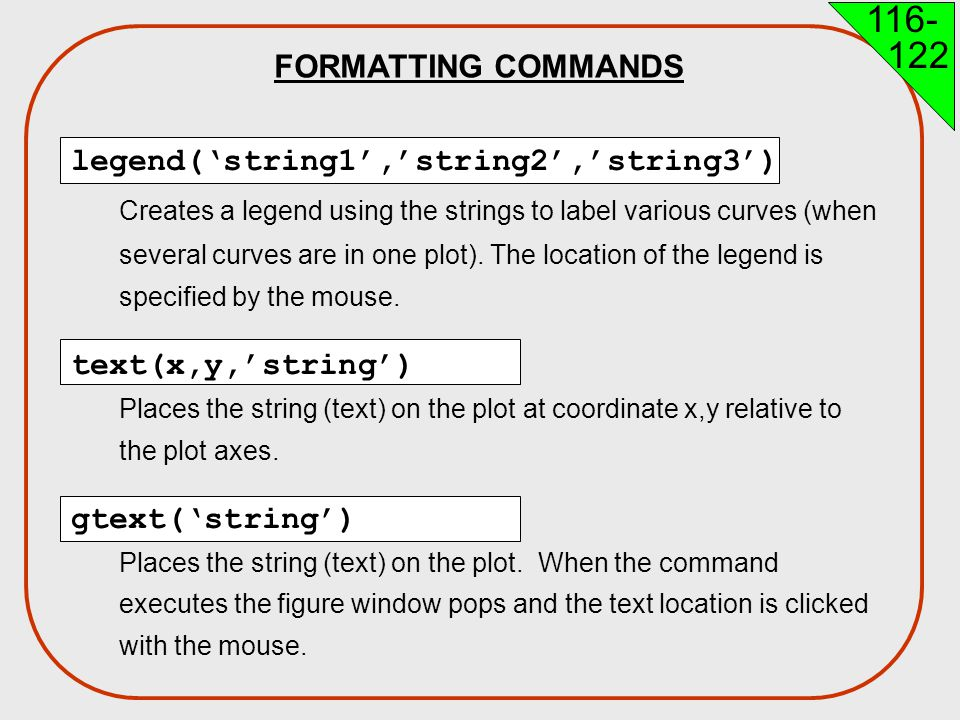 FORMATTING COMMANDS legend('string1','string2','string3')