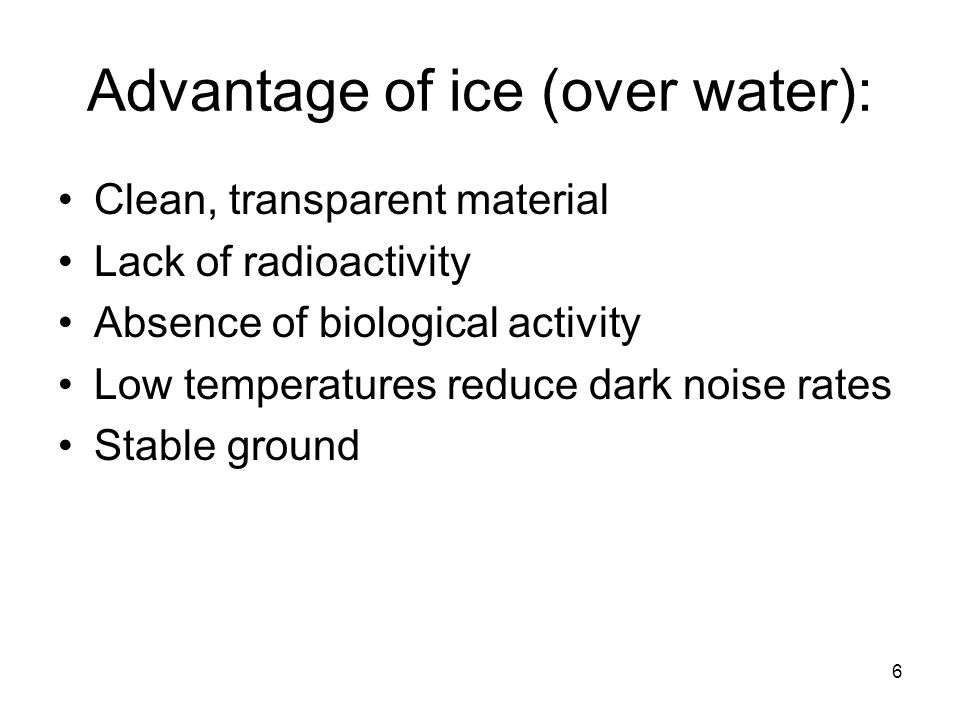 Advantage of ice (over water):