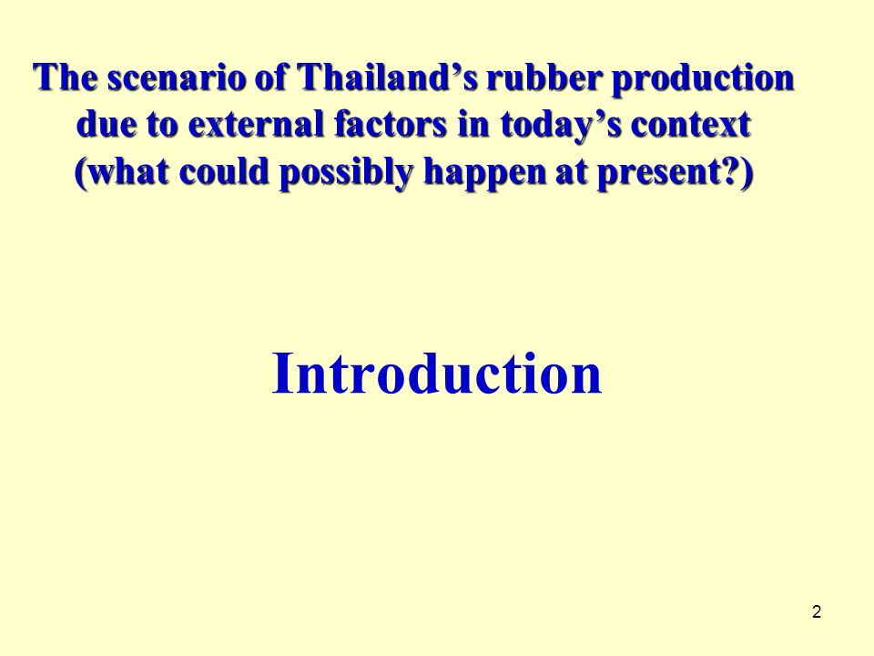 The scenario of Thailand's rubber production due to external factors in today's context (what could possibly happen at present )